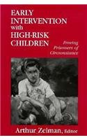 Early Intervention With High-Risk Children: Freeing Prisoners of Circumstance, 1st Edition