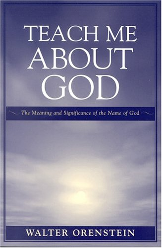 9780765700117: Teach Me about God: The Meaning and Significance of the Name of God