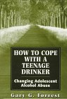 9780765700629: How to Cope with a Teenage Drinker: Changing Adolescent Alcohol Abuse (Master Work Series)