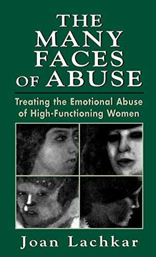 The Many Faces of Abuse: Treating the: Lachkar, Joan