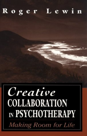 9780765700759: Creative Collaboration in Psychotherapy: Making Room for Life