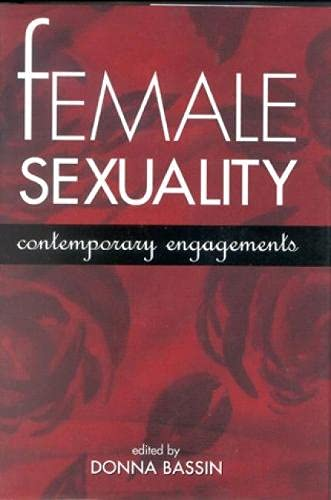 Female Sexuality: Contemporary Engagements: Bassin, Donna