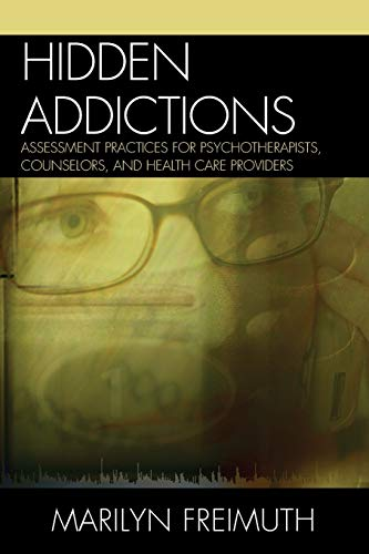9780765700858: Hidden Addictions: Assessment Practices for Psychotherapists, Counselors, and Health Care Providers