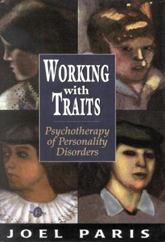 9780765700964: Working with Traits: Psychotherapy of Personality Disorders