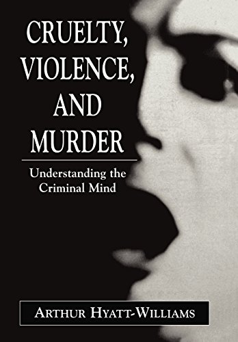 9780765701282: Cruelty, Violence, and Murder: Understanding the Criminal Mind (The Library of Object Relations)