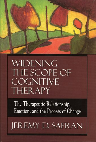 9780765701381: Widening the Scope of Cognitive Therapy: The Therapeutic Relationship, Emotion, and the Process of Change