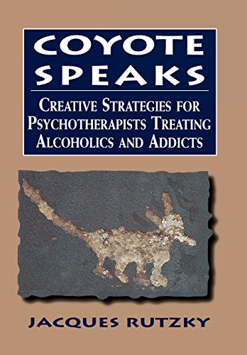 9780765701411: Coyote Speaks: Creative Strategies for Treating Alcoholics and Addicts