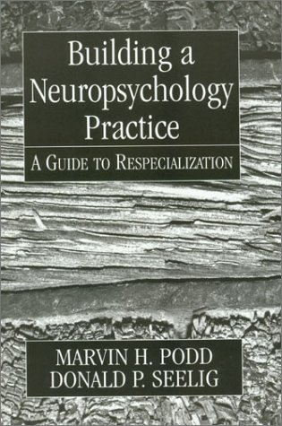 9780765701466: Building a Neuropsychology Practice: Developments in Clinical Psychiatry (Developments in Clinical Psychiarty)