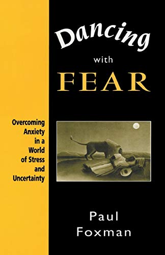 9780765701503: Dancing with Fear: Overcoming Anxiety in a World of Stress and Uncertainty