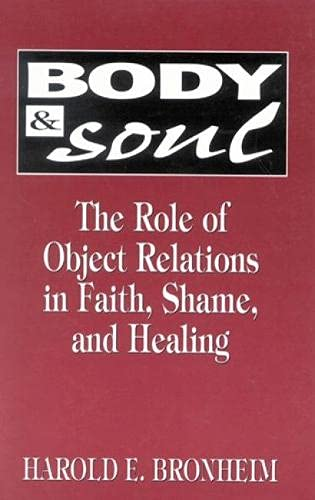9780765701626: Body and Soul: The Role of Object Relations in Faith, Shame, and Healing (The Library of Object Relations)