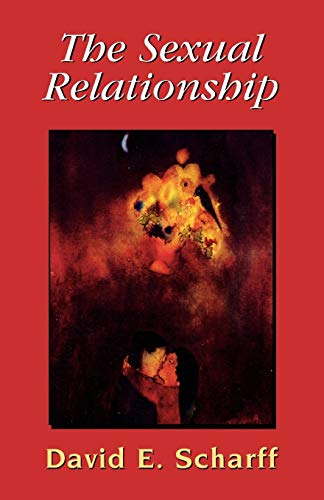 9780765701657: The Sexual Relationship: An Object Relations View of Sex and the Family (The Library of Object Relations)