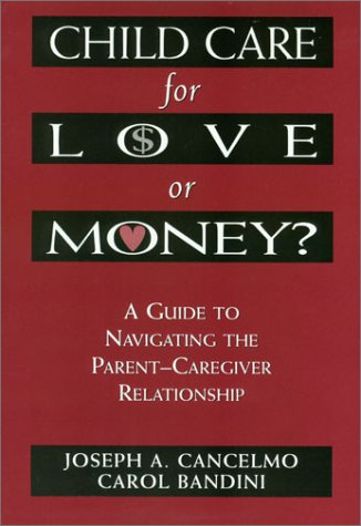 9780765701787: Child Care for Love or Money?: The Paradox of Child Care: A Guide to the Relationship between Parents and in-Home Caregivers