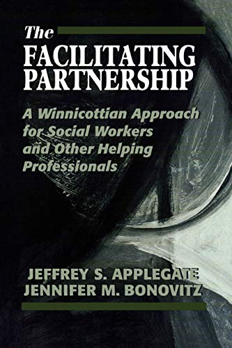 9780765702012: The Facilitating Partnership: A Winnicottian Approach for Social Workers and Other Helping Professionals