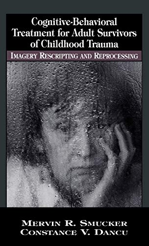 9780765702135: Cognitive-Behavioral Treatment for Adult Survivors of Childhood Trauma: Imagery, Rescripting and Reprocessing (New Directions in Cognitive-Behavior Therapy)