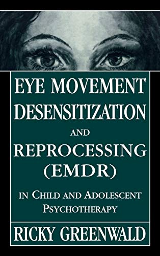 9780765702173: Eye Movement Desensitization Reprocessing (EMDR) in Child and Adolescent Psychotherapy