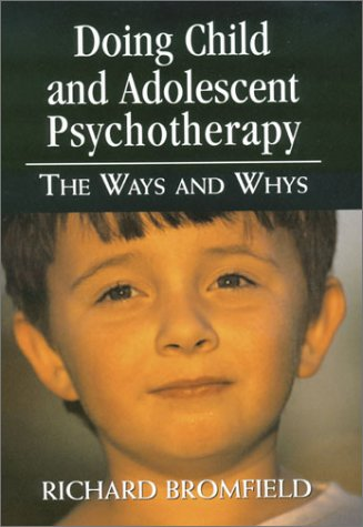 9780765702203: Doing Child and Adolescent Psychotherapy: The Ways and Whys