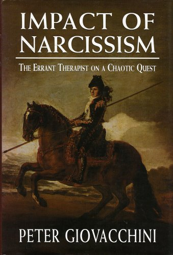 9780765702340: The Impact of Narcissism: The Errant Therapist on a Chaotic Quest