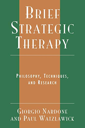 9780765702807: Brief Strategic Therapy: Philosophy, Techniques, and Research