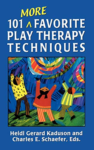 9780765702999: 101 More Favorite Play Therapy Techniques (Child Therapy (Jason Aronson))