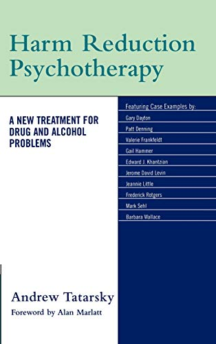 9780765703521: Harm Reduction Psychotherapy: A New Treatment for Drug and Alcohol Problems: The New Paradigm for Treating Drug and Alcohol Problems