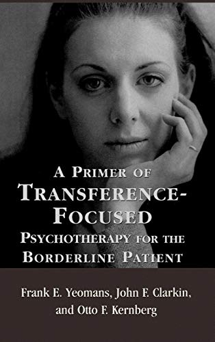 9780765703552: A Primer of Transference-Focused Psychotherapy for the Borderline Patient
