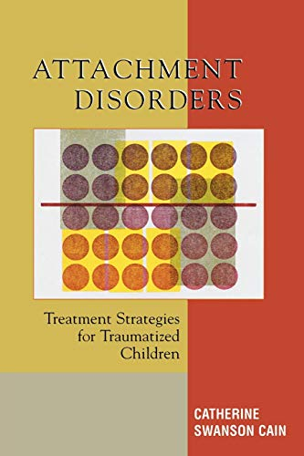 9780765703880: Attachment Disorders: Treatment Strategies for Traumatized Children