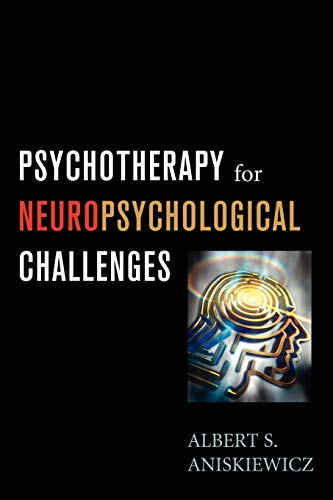 9780765703903: Psychotherapy for Neuropsychological Challenges