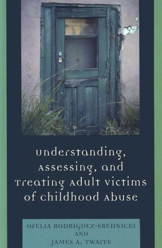 9780765703934: Understanding, Assessing and Treating Adult Survivors of Childhood Abuse