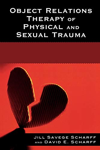 9780765704061: Object Relations Therapy of Physical and Sexual Trauma (The Library of Object Relations)