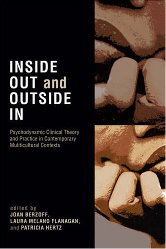 Inside Out and Outside in: Psychodynamic Clinical: Berzoff, Joan/ Flanagan,