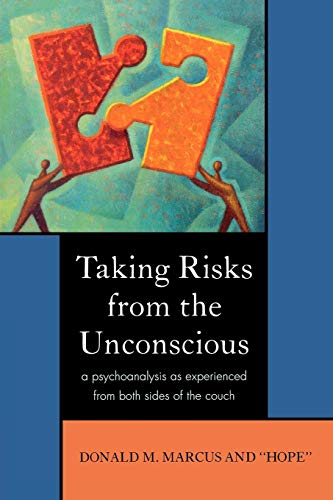 9780765704832: Taking Risks from the Unconscious: A Psychoanalysis from Both Sides of the Couch
