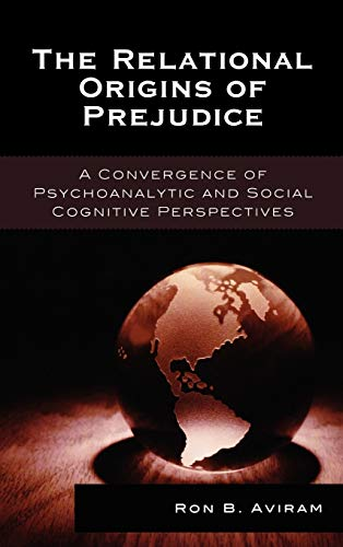 9780765705068: The Relational Origins of Prejudice: A Convergence of Psychoanalytic and Social Cognitive Perspectives (The Library of Object Relations)