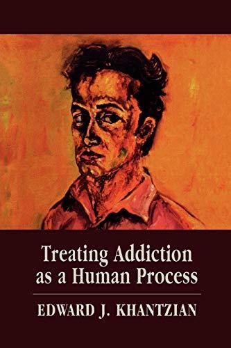 9780765705457: Treating Addiction as a Human Process