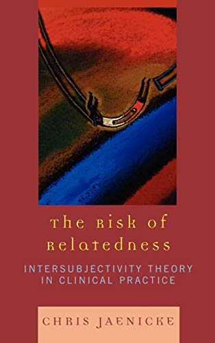 9780765705594: Risk of Relatedness: Intersubjectivity Theory in Clinical Practice