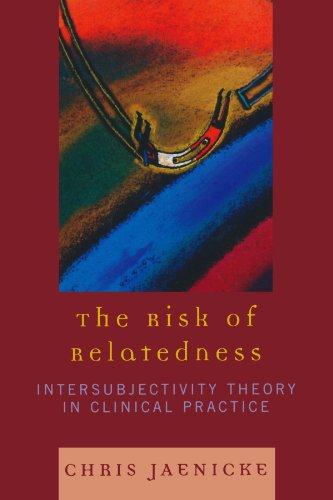 9780765705600: The Risk of Relatedness: Intersubjectivity Theory in Clinical Practice