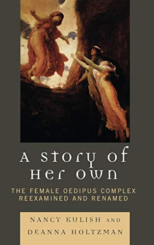 9780765705648: A Story of Her Own: The Female Oedipus Complex Reexamined and Renamed