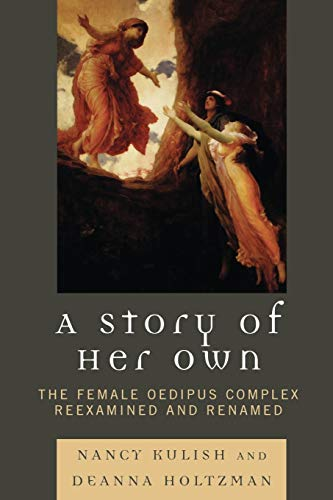 9780765705655: A Story of Her Own: The Female Oedipus Complex Reexamined and Renamed
