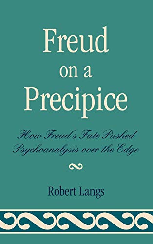 9780765706003: Freud on a Precipice: How Freud's Fate Pushed Psychoanalysis Over the Edge