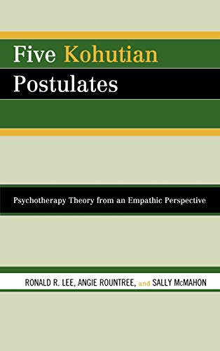 9780765706331: Five Kohutian Postulates: Psychotherapy Theory from an Empathic Perspective