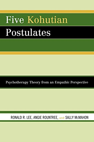 9780765706348: Five Kohutian Postulates: Psychotherapy Theory from an Empathic Perspective