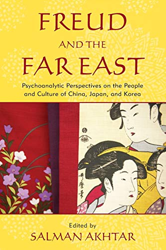 9780765706942: Freud and the Far East: Psychoanalytic Perspectives on the People and Culture of China, Japan, and Korea