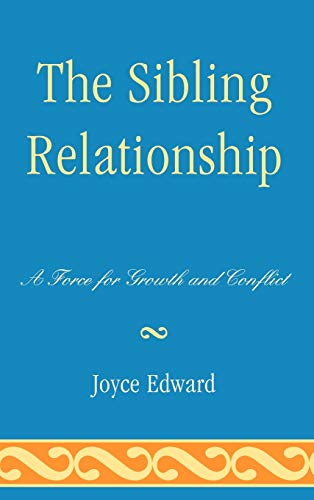 9780765707321: The Sibling Relationship: A Force for Growth and Conflict