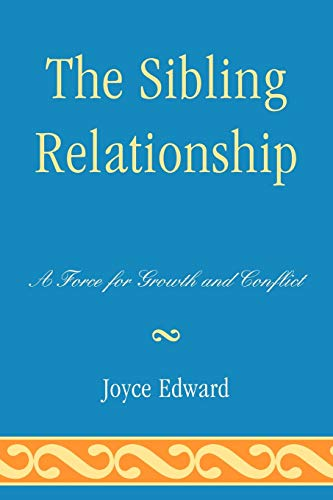 9780765707338: The Sibling Relationship: A Force for Growth and Conflict