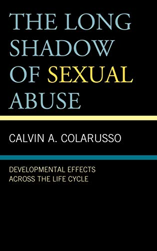 9780765707666: The Long Shadow of Sexual Abuse: Developmental Effects Across the Life Cycle