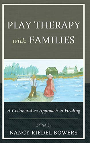 9780765708083: Play Therapy with Families: A Collaborative Approach to Healing