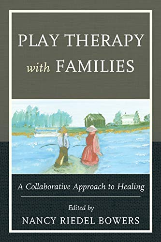 9780765708090: Play Therapy with Families: A Collaborative Approach to Healing