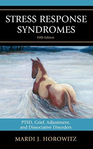 9780765708397: Stress Response Syndromes: PTSD, Grief, Adjustment, and Dissociative Disorders