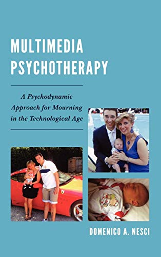 9780765709134: Multimedia Psychotherapy: A Psychodynamic Approach for Mourning in the Technological Age