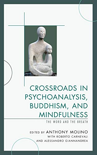 9780765709370: Crossroads in Psychoanalysis, Buddhism, and Mindfulness: The Word and the Breath