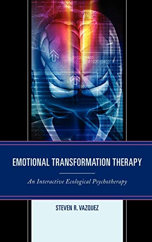 9780765709516: Emotional Transformation Therapy: An Interactive Ecological Psychotherapy